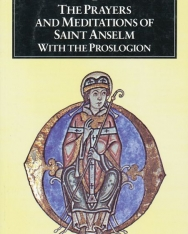 The Prayers and Meditations of Saint Anselm with the Proslogion