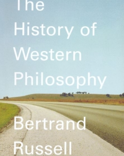 Bertrand Russell: A History of Western Philosophy - And Its Connection with Political and Social Circumstances from the Earliest Times to the Present Day