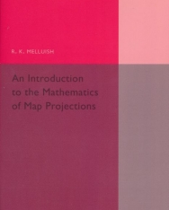 An Introduction to the Mathematics of Map Projections