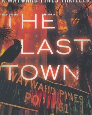 Blake Crouch: The Last Town (The Wayward Pines Trilogy)