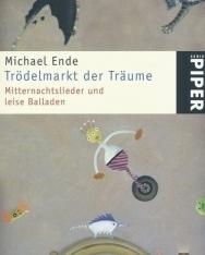 Michael Ende: Trödelmarkt der Träume: Mitternachtslieder und leise Balladen