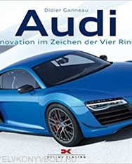 Audi: Innovation im Zeichen der Vier Ringe