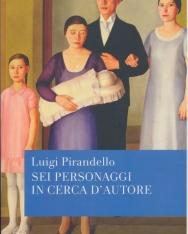 Luigi Pirandello: Sei Personaggi in Cerca D'Autore