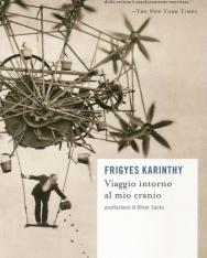 Karinthy Frigyes: Viaggio intorno al mio cranio (Utazás a koponyám körül olasz nyelven)