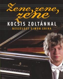 Zene, zene, zene - Kocsis Zoltánnal beszélget Simon Erika