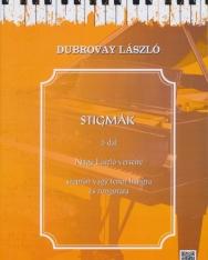 Dubrovay László: Stigmák - 5 dal Nagy László verseire szoprán vagy tenor hangra, zongorakísérettel