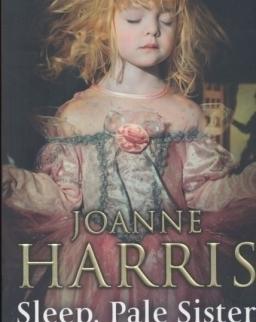Joanne Harris: Sleep, Pale Sister