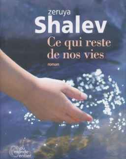 Zeruya Shalev: Ce qui reste de nos vies