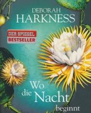 Deborah Harkness: Wo die Nacht beginnt