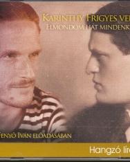 Karinthy Frigyes: Elmondom hát mindenkinek.... - versek Fenyő Iván előadásában