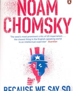 Noam Chomsky: Because We Say So