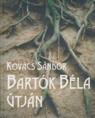 Kovács Sándor: Bartók Béla útján