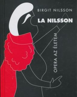 Birgit Nilsson: Opera az életem