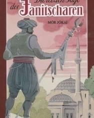 Jókai Mór: Die letzten Tage der Janitscharen (A Janicsárok végnapjai német nyelven)