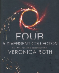 Veronica Roth: Four: A Divergent Collection