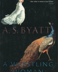 A. S. Byatt: A Whistling Woman