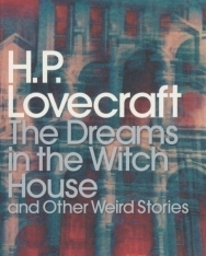 H. P. Lovecraft, S. T. Joshi: Dreams in the Witch House and Other Weird Stories
