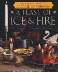 George R. R. Martin: A Feast of Ice and Fire: The Official Companion Cookbook to a Game of Thrones