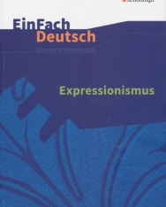 EinFach Deutsch Unterrichtsmodelle: Expressionismus