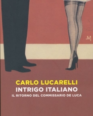 Carlo Lucarelli: Intrigo italiano. Il ritorno del commissario De Luca