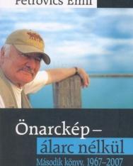 Petrovics Emil: Önarckép - álarc nélkül Második könyv, 1967-2007