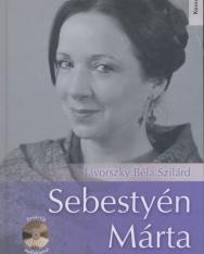Jávorszky Béla Szilárd: Sebestyén Márta (CD-melléklettel)