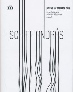 Schiff András: A zene a csendből jön - Beszélgetések Martin Meyerrel, Esszék.