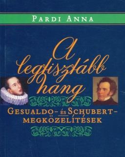 Pardi Anna: A legtisztább hang - Gesualdo és Schubert megközelítések