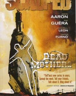 Jason Aaaron, R. M. Guéra,  John Paul Leon, Davide Furnó: Scalped Volume 3 - Dead Mothers