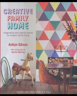 Ashlyn Gibson: Creative Family Home - Imaginative and original spaces for modern family living
