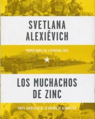 Svetlana Alexiévich: Los Muchachos de Zinc - Voces soviéticas de la guerra de Afganistán.