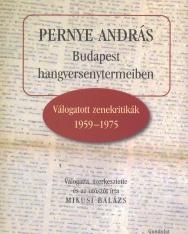 Pernye András: Budapest hangversenytermeiben (Válogatott zenekritikák 1959-1975)