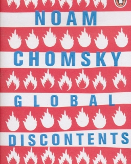 Noam Chomsky: Global Discontents - Conversations on the Rising Threats to Democracy
