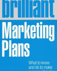 Brilliant Marketing Plans - What to know and do to make a successfull plan - Financial Times Essential Guides