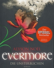Alyson Noel: Evermore 1 - Die Unsterblichen