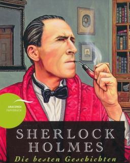 Arthur Conan Doyle: Sherlock Holmes - Die besten Geschichten / Best of Sherlock Holmes - Zweisprachige Ausgabe