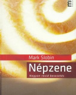 Mark Slobin: Népzene - nagyon rövid bevezetés