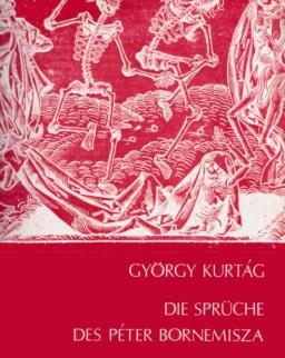 Kurtág György: Bornemisza Péter mondásai op. 7 - szoprán hangra és zongorára