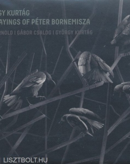 Kurtág György: The Sayings of Péter Bornemisza/Bornemisza Péter mondásai