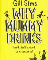 Gill Sims: Why Mummy Drinks