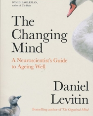 Daniel Levitin: The Changing Mind: A Neuroscientist's Guide to Ageing Well