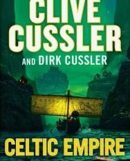 Clive Cussler, Dirk Cussler: Celtic Empire - A Dirk Pitt Novel