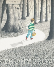 Anthony Browne: Into the Forest
