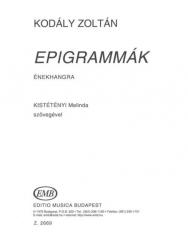 Kodály Zoltán: Epigrammák - énekhangra Kistétényi Melinda szövegével