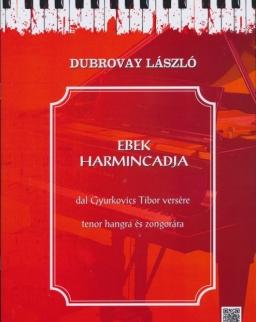Dubrovay László: Ebek harmincada - dal Gyurkovics Tibor versére tenor hangra és zongorára