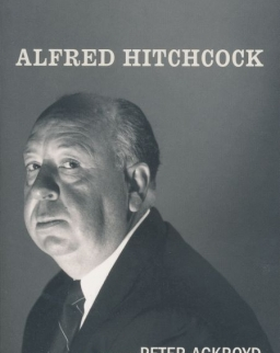 Peter Ackroyd:Alfred Hitchcock