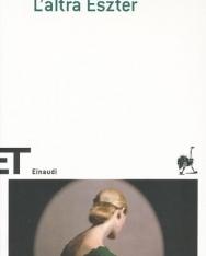 Szabó Magda: L'altra Eszter (Az őz olasz nyelven)