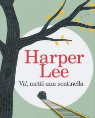 Harper Lee: Va', metti una sentinella