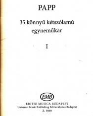 Papp Lajos: 35 Könnyű kétszólamú egyneműkar 1.