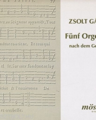 Gárdonyi Zsolt: Fünf Orgelchoräle nach dem Genfer Psalter - orgonára